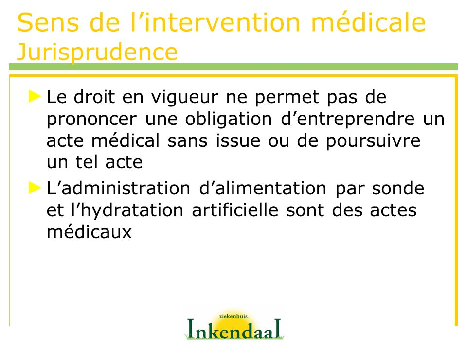 Sens de l'intervention médicale Jurisprudence
