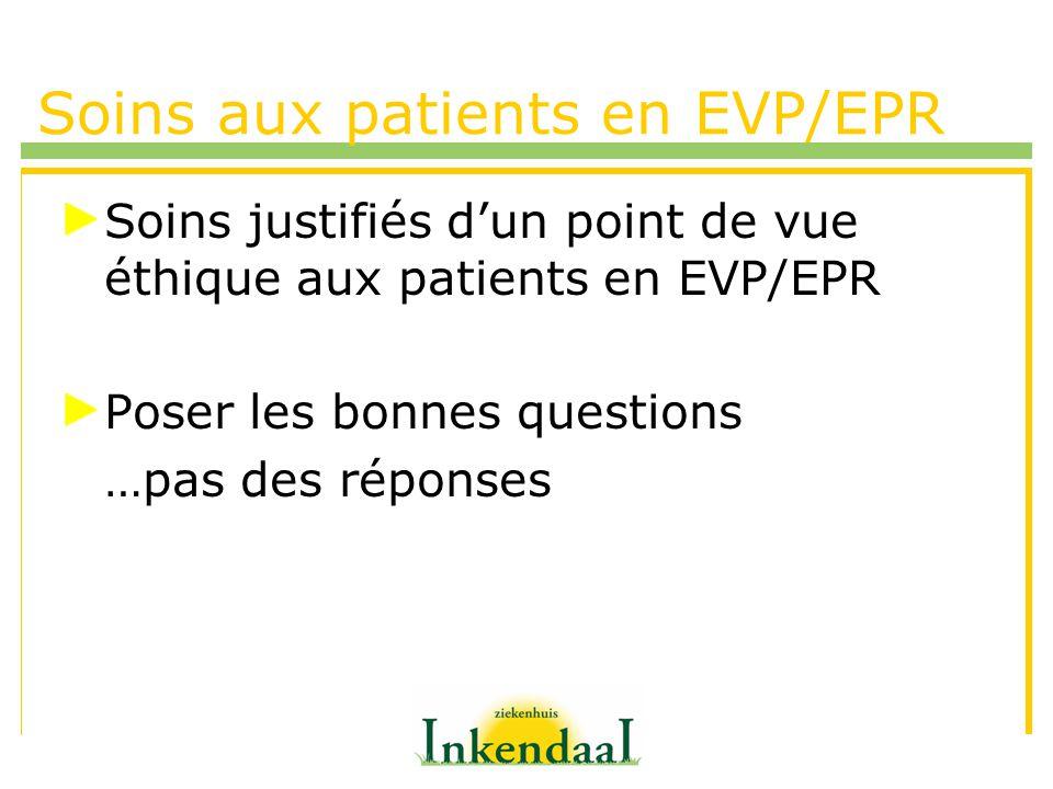 Soins aux patients en EVP/EPR
