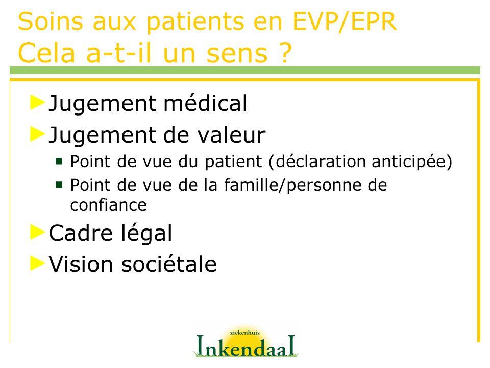 Soins aux patients en EVP/EPR Cela a-t-il un sens
