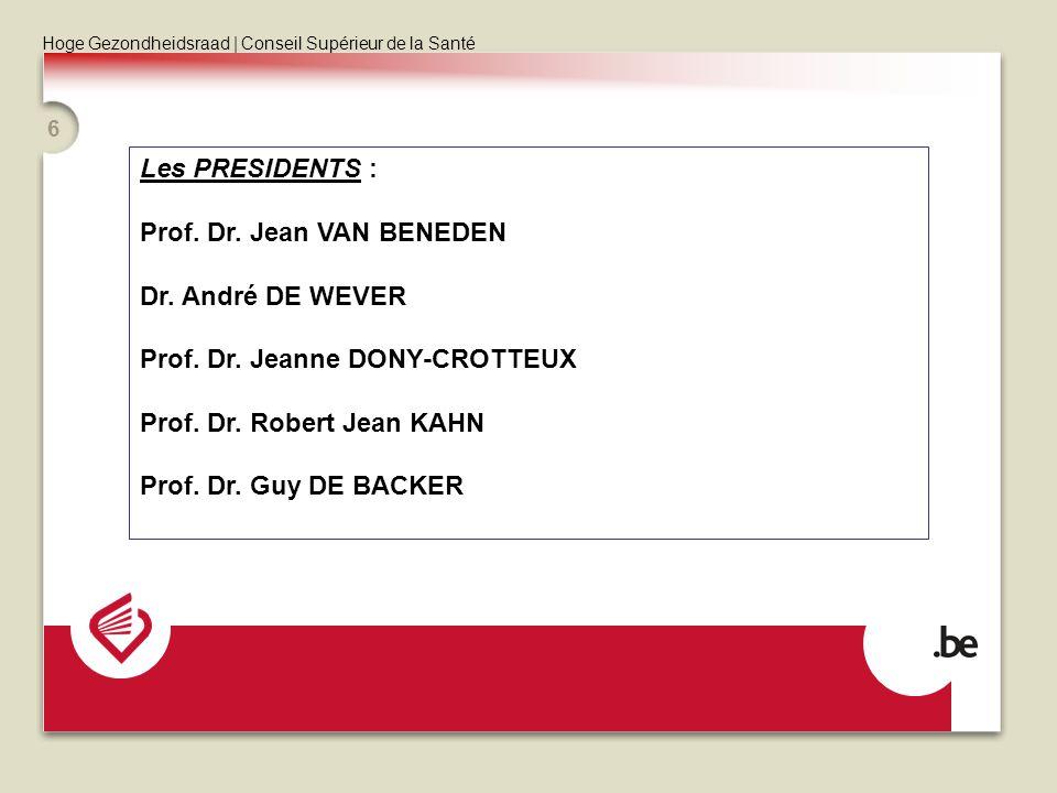 Les PRESIDENTS : Prof. Dr. Jean VAN BENEDEN. Dr. André DE WEVER. Prof. Dr. Jeanne DONY-CROTTEUX. Prof. Dr. Robert Jean KAHN.