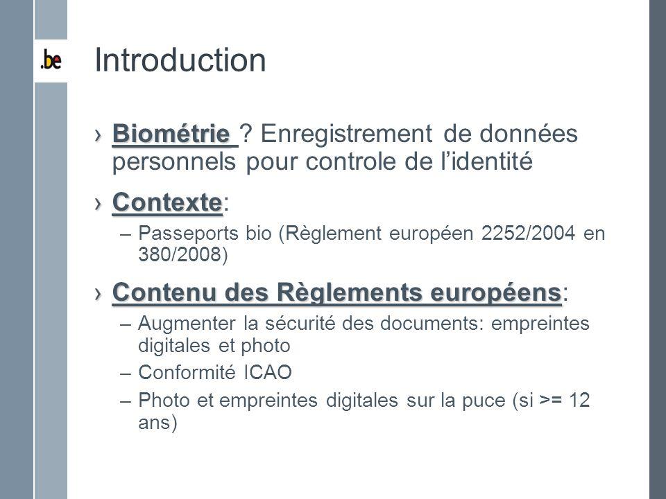 Introduction Biométrie Enregistrement de données personnels pour controle de l'identité. Contexte: