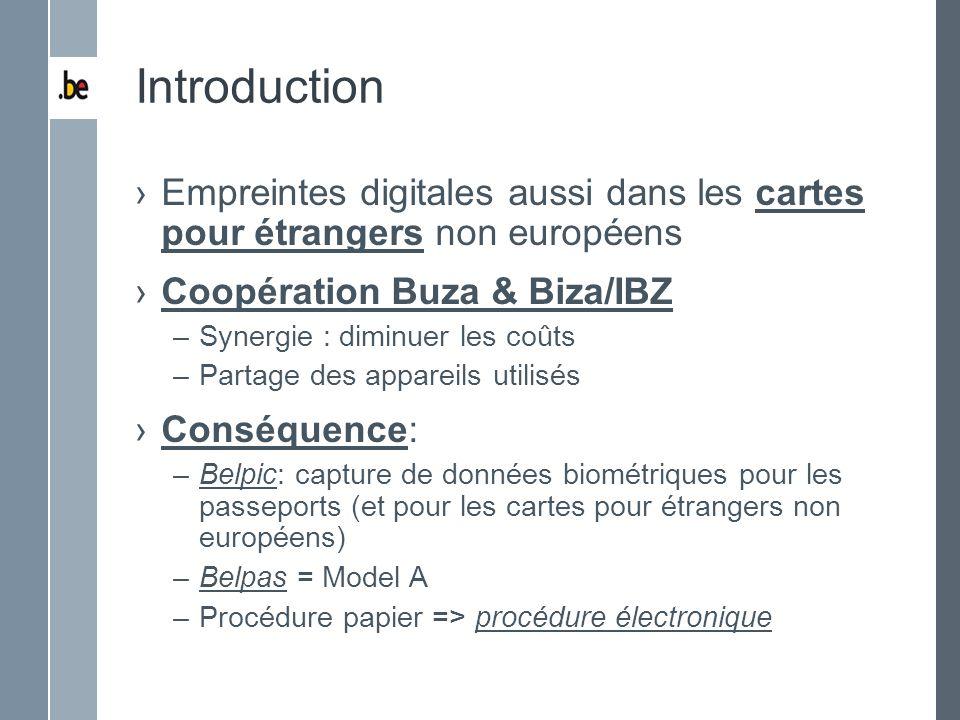 Introduction Empreintes digitales aussi dans les cartes pour étrangers non européens. Coopération Buza & Biza/IBZ.