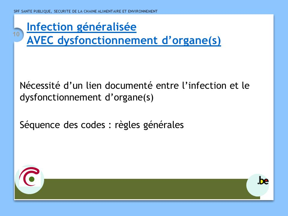 Infection généralisée AVEC dysfonctionnement d'organe(s)