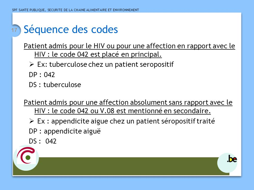 Séquence des codes Patient admis pour le HIV ou pour une affection en rapport avec le HIV : le code 042 est placé en principal.