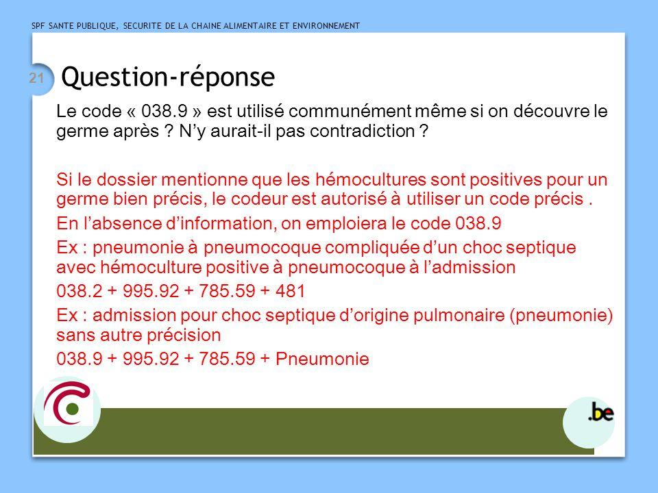 Question-réponse Le code « 038.9 » est utilisé communément même si on découvre le germe après N'y aurait-il pas contradiction