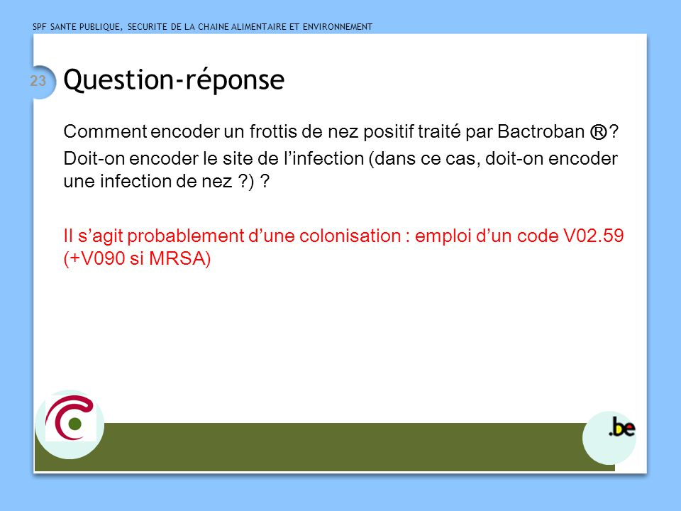 Question-réponse Comment encoder un frottis de nez positif traité par Bactroban Ⓡ