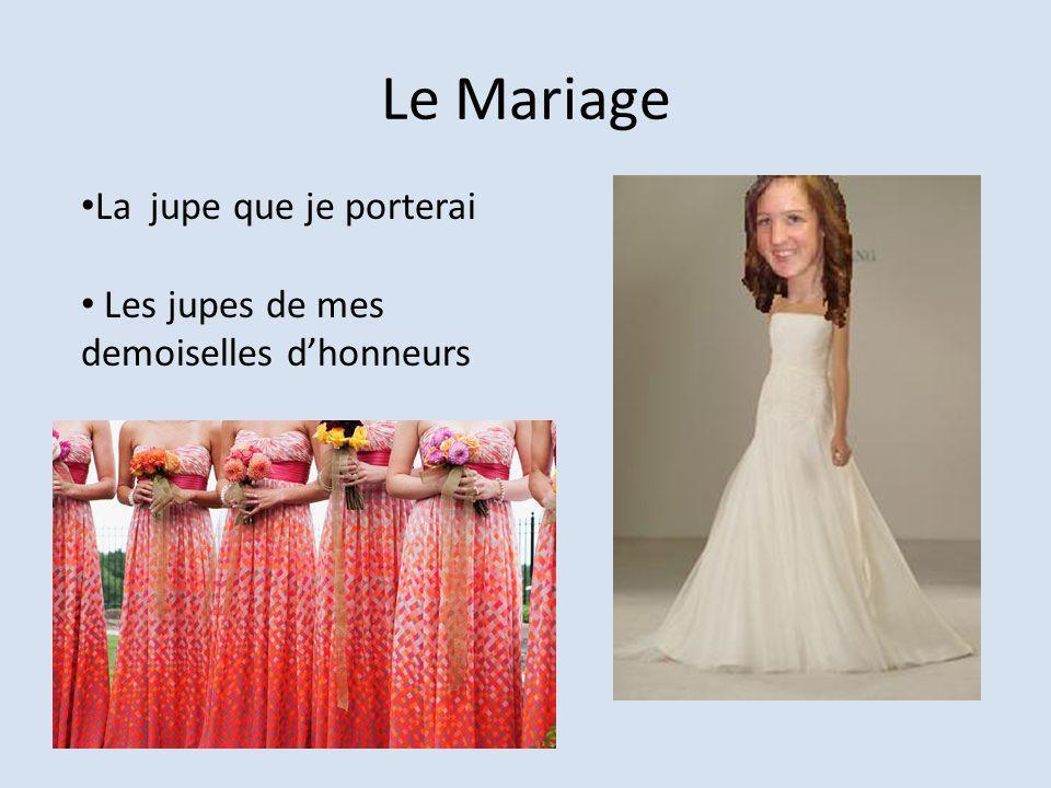 Le Mariage La jupe que je porterai