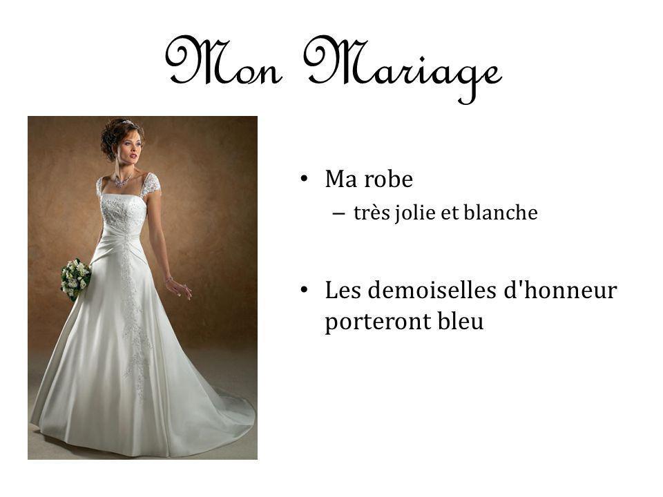 Mon Mariage Ma robe Les demoiselles d honneur porteront bleu