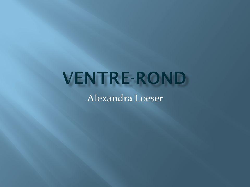 Ventre-Rond Alexandra Loeser
