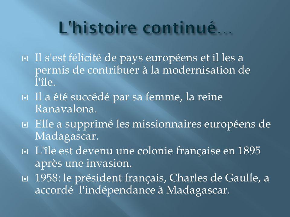 L histoire continué… Il s est félicité de pays européens et il les a permis de contribuer à la modernisation de l île.