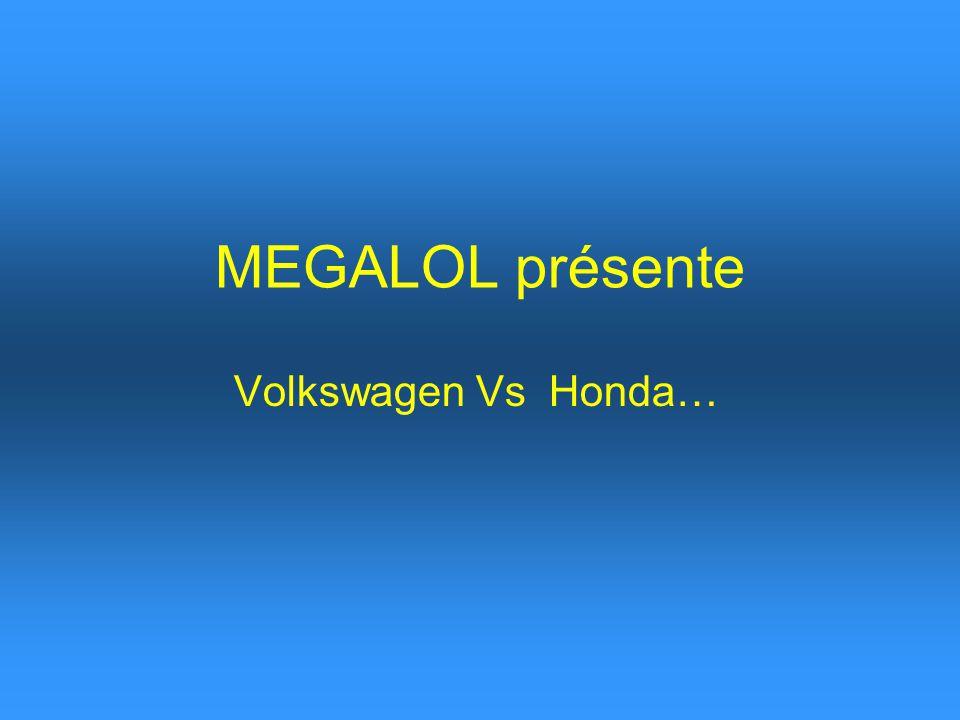 MEGALOL présente Volkswagen Vs Honda…