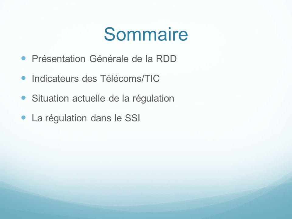 Sommaire Présentation Générale de la RDD Indicateurs des Télécoms/TIC