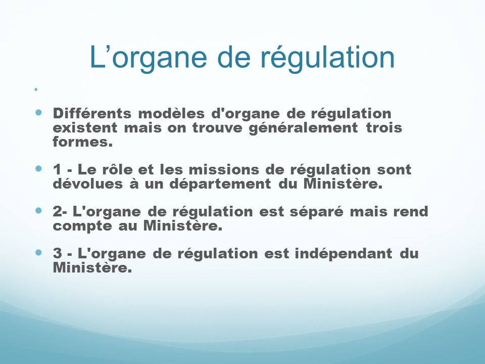 L'organe de régulation