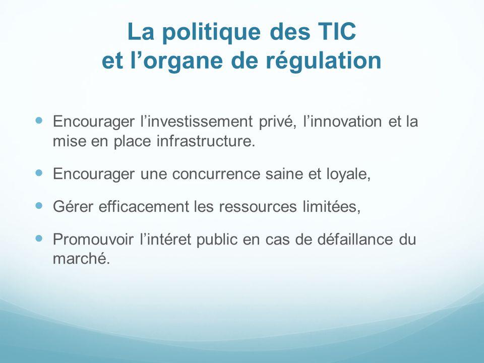 La politique des TIC et l'organe de régulation