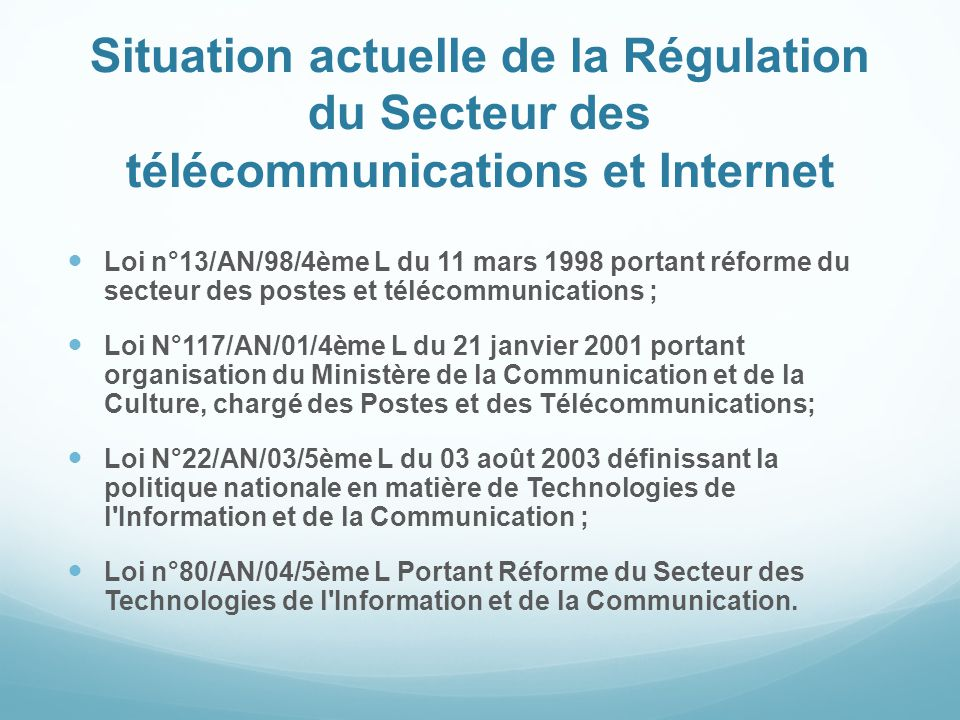 Situation actuelle de la Régulation du Secteur des télécommunications et Internet