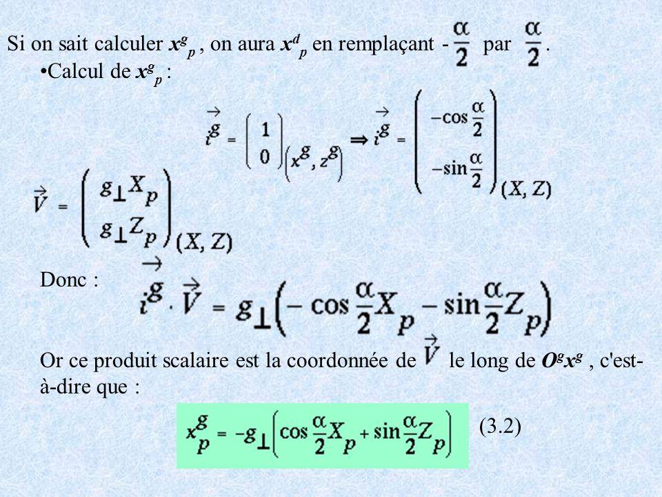 Si on sait calculer xgp , on aura xdp en remplaçant - par .