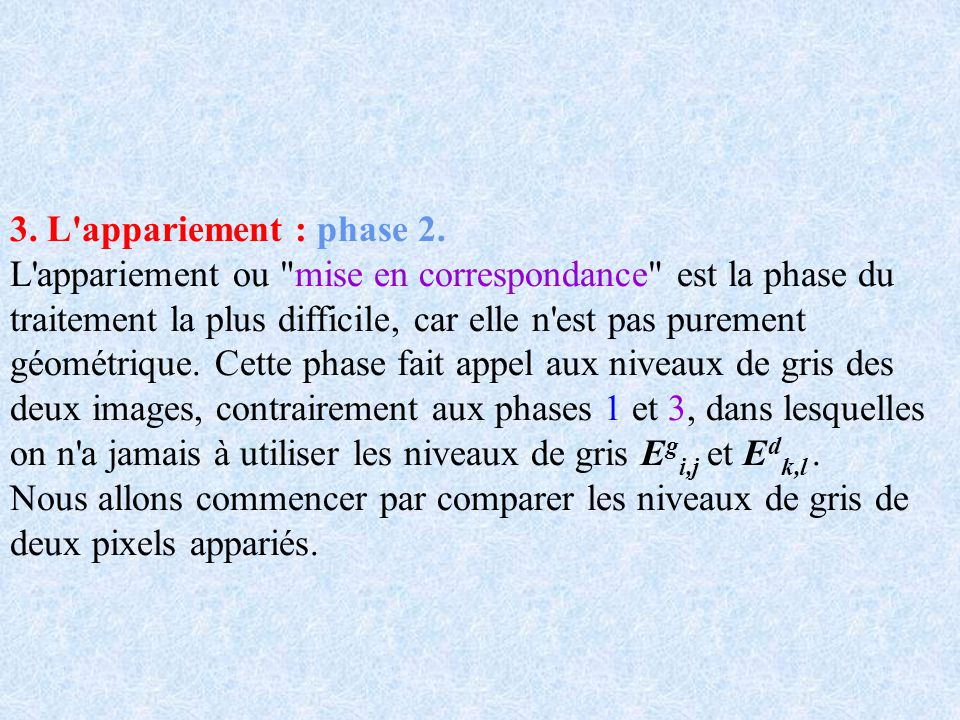 3. L appariement : phase 2.