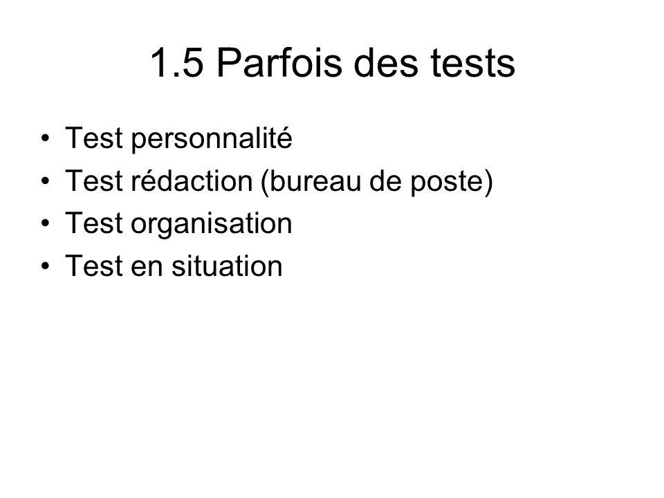 1.5 Parfois des tests Test personnalité