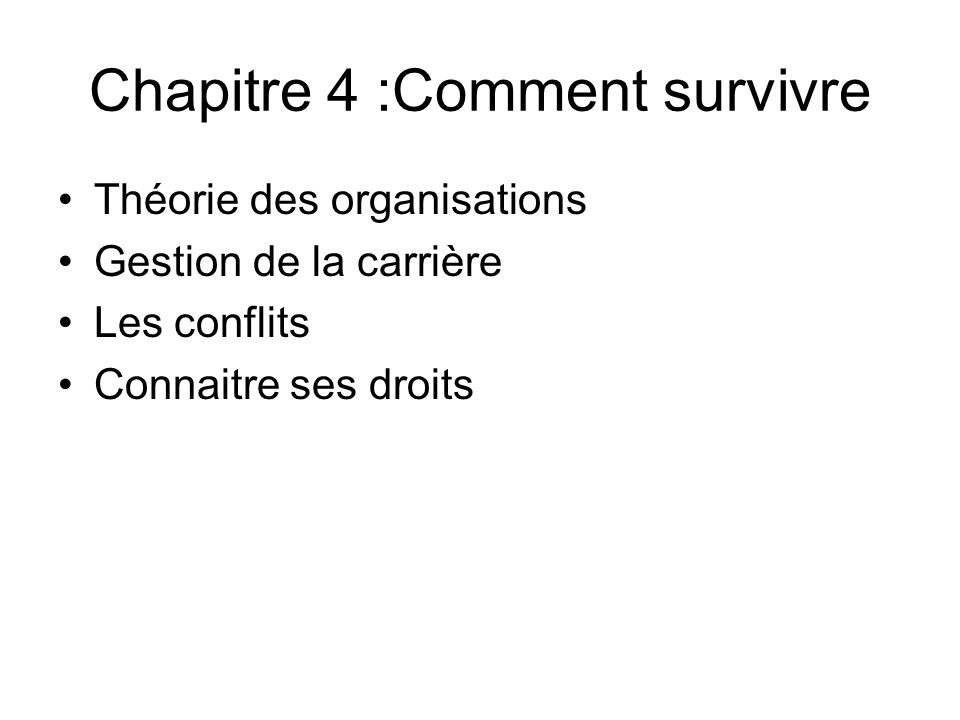 Chapitre 4 :Comment survivre