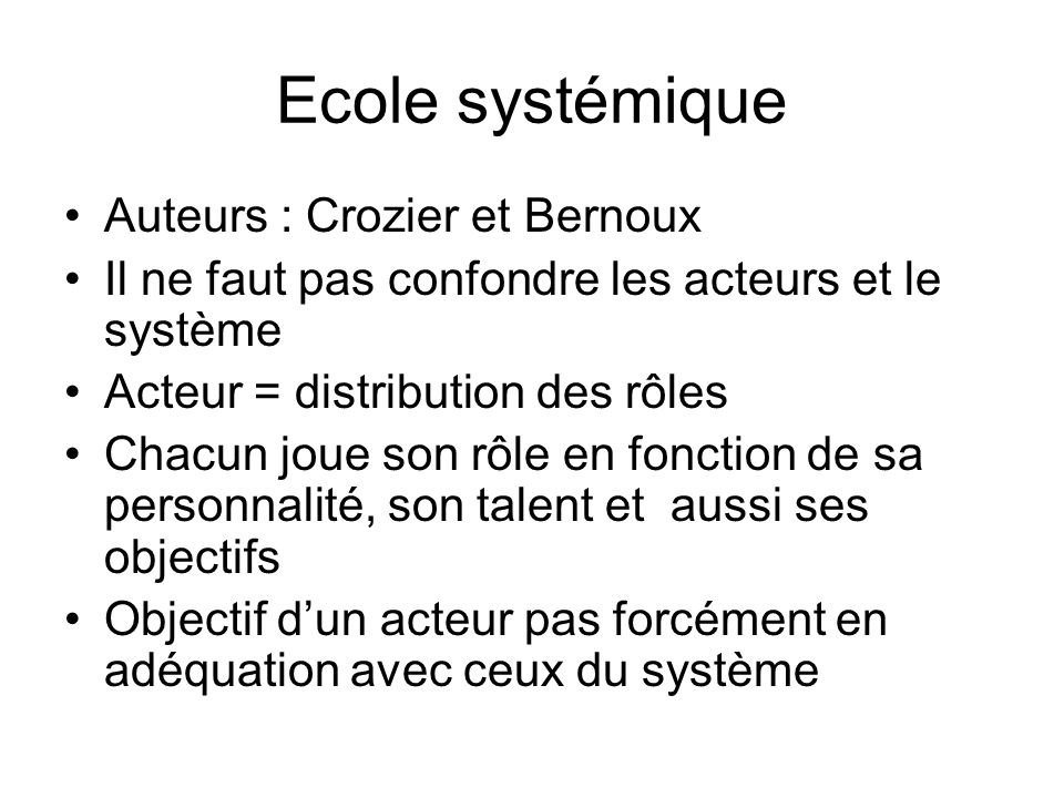 Ecole systémique Auteurs : Crozier et Bernoux