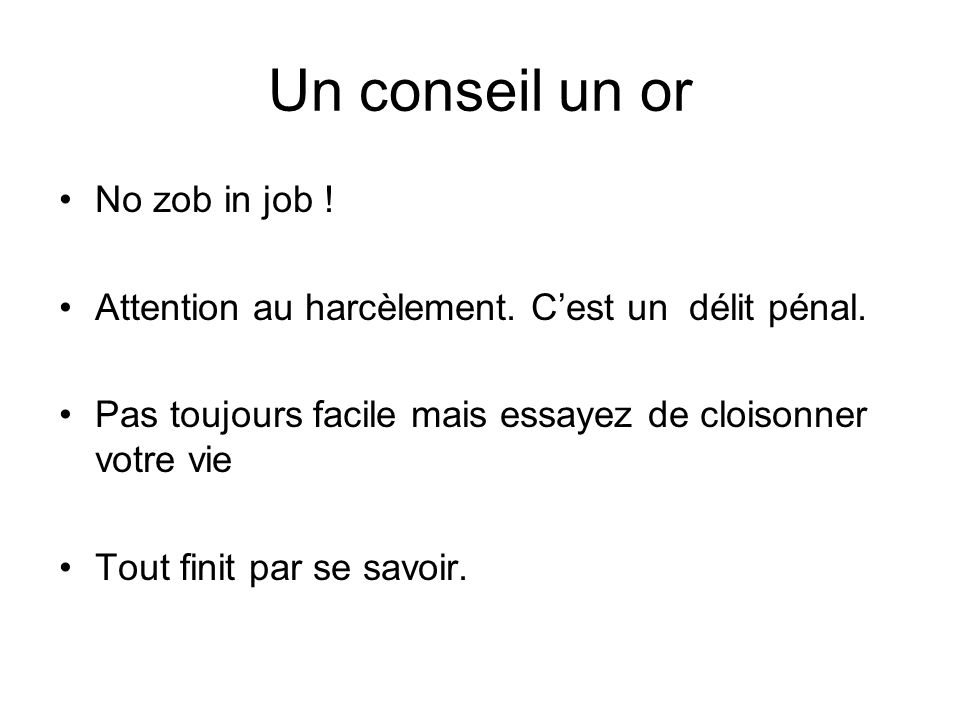 Un conseil un or No zob in job !