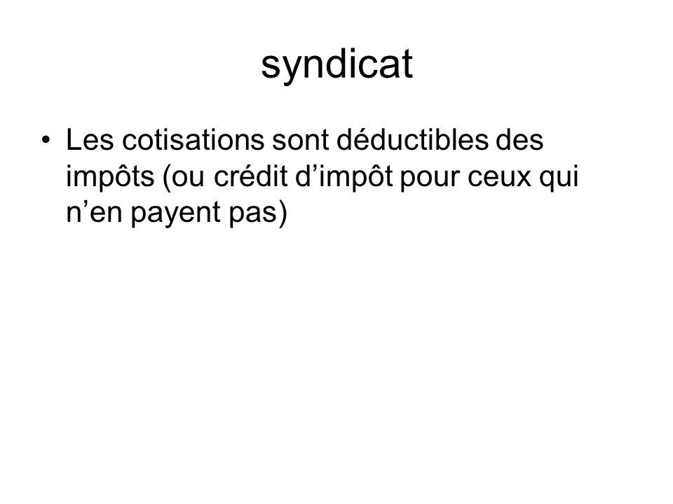 syndicat Les cotisations sont déductibles des impôts (ou crédit d'impôt pour ceux qui n'en payent pas)