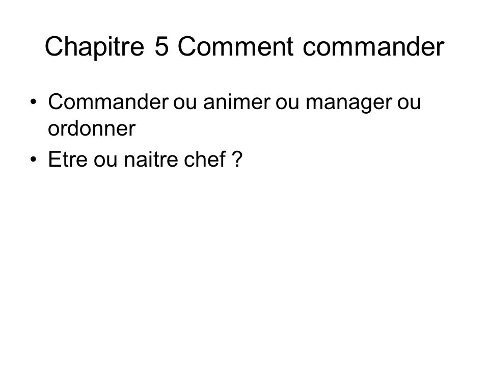 Chapitre 5 Comment commander