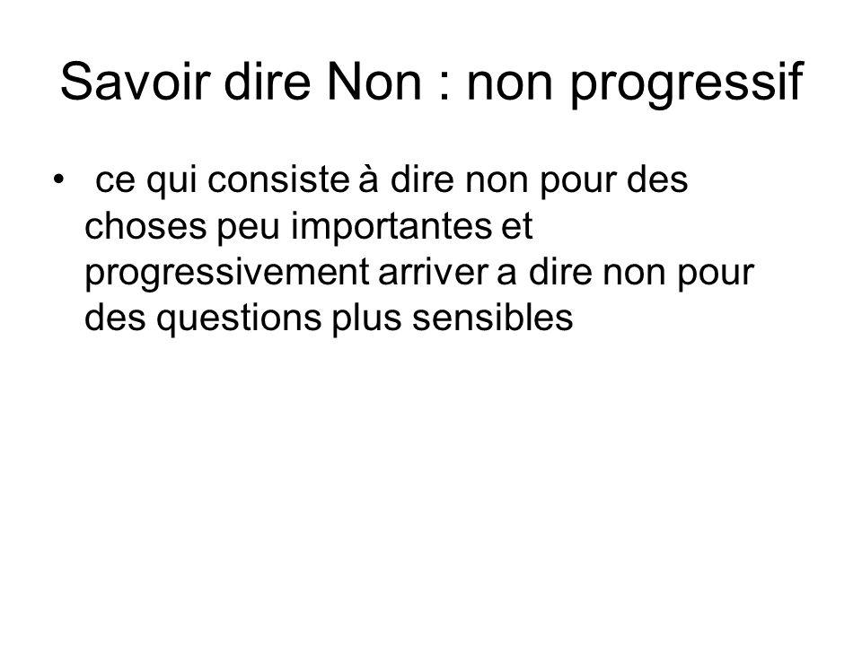 Savoir dire Non : non progressif