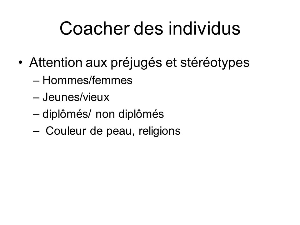 Coacher des individus Attention aux préjugés et stéréotypes