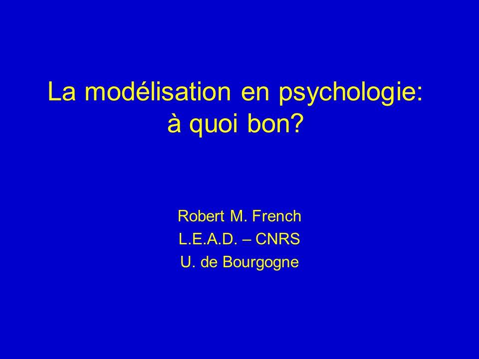 La modélisation en psychologie: à quoi bon