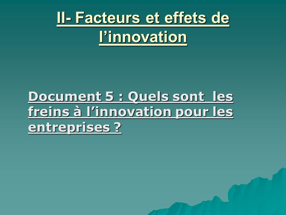 II- Facteurs et effets de l'innovation
