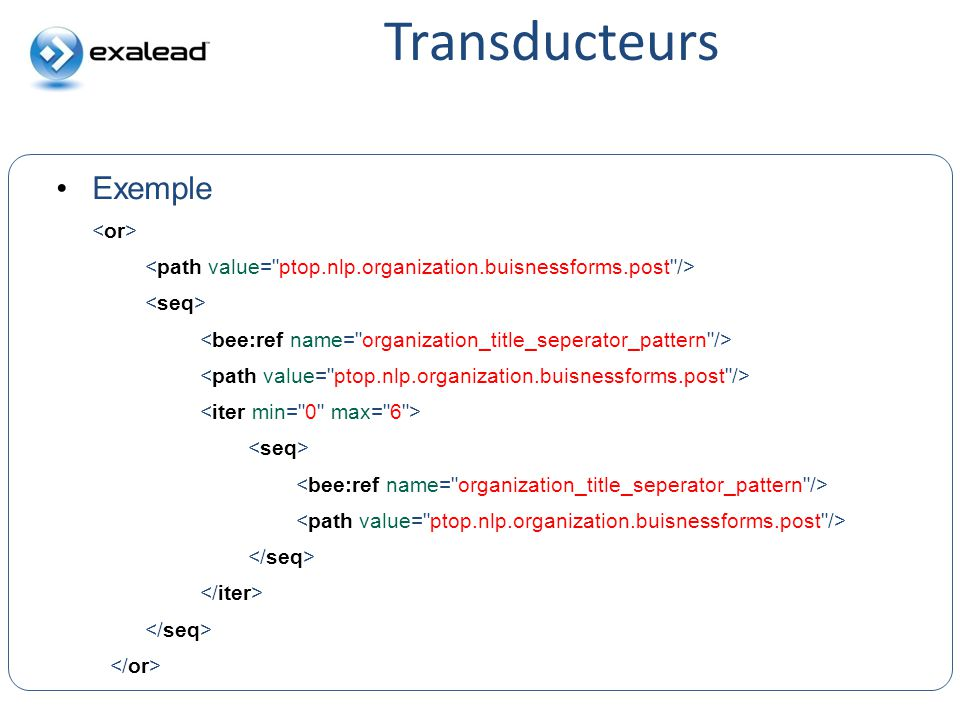 Transducteurs Exemple CloudView Search CloudView Search <or>