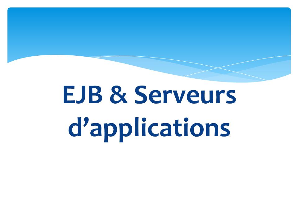 EJB & Serveurs d'applications