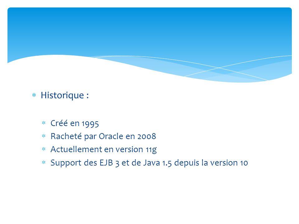 Historique : Créé en 1995 Racheté par Oracle en 2008