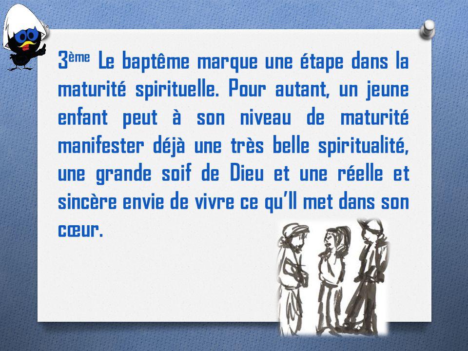 3ème Le baptême marque une étape dans la maturité spirituelle