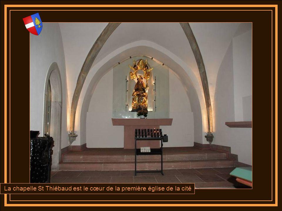 La chapelle St Thiébaud est le cœur de la première église de la cité