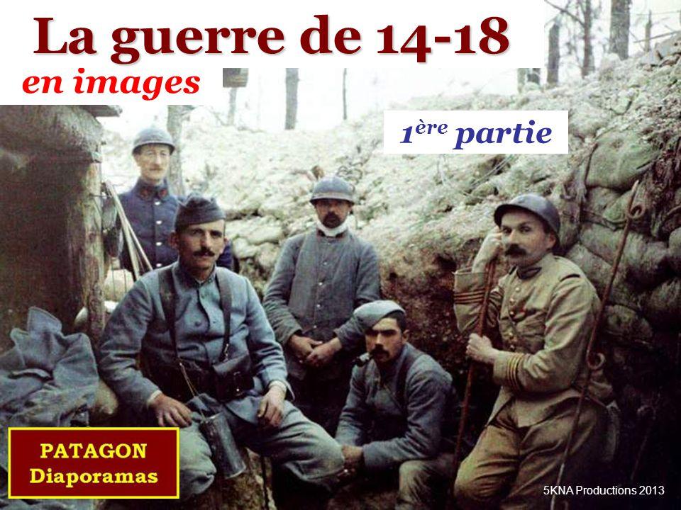 La guerre de 14-18 en images 1ère partie 5KNA Productions 2013