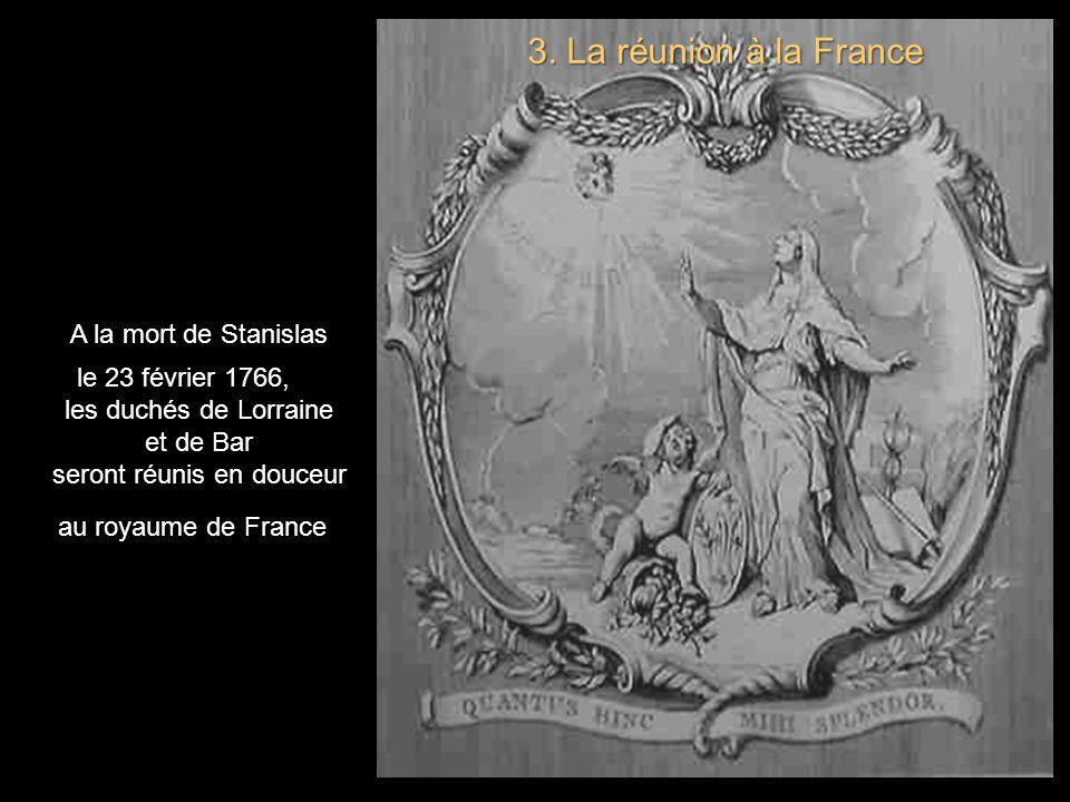 A la mort de Stanislas 3. La réunion à la France