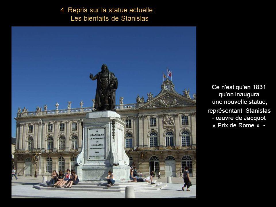 4. Repris sur la statue actuelle : Les bienfaits de Stanislas