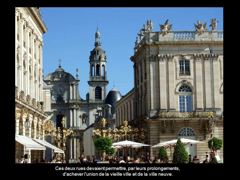 Ces deux rues devaient permettre, par leurs prolongements, d achever l'union de la vieille ville et de la ville neuve.