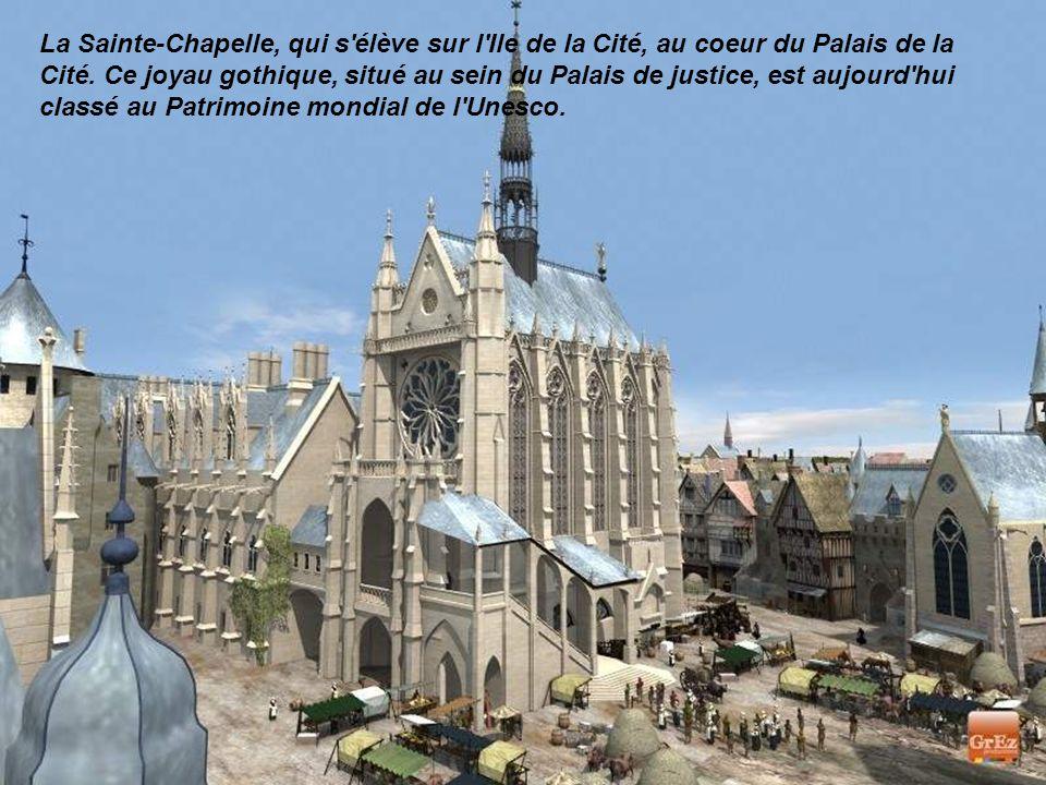 La Sainte-Chapelle, qui s élève sur l Ile de la Cité, au coeur du Palais de la Cité.