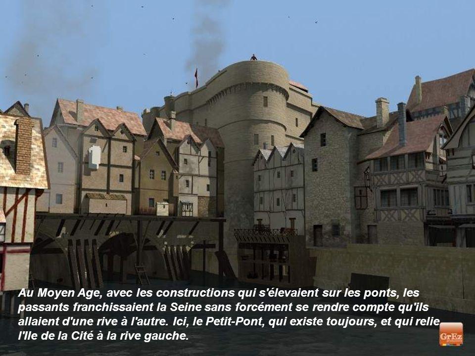 Au Moyen Age, avec les constructions qui s élevaient sur les ponts, les passants franchissaient la Seine sans forcément se rendre compte qu ils allaient d une rive à l autre.