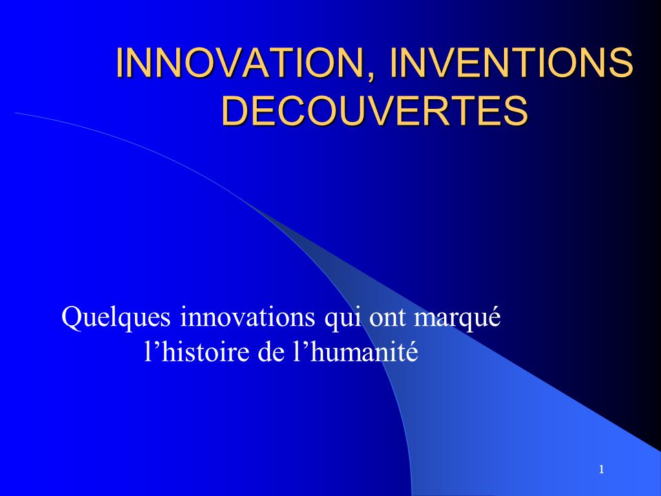INNOVATION, INVENTIONS DECOUVERTES