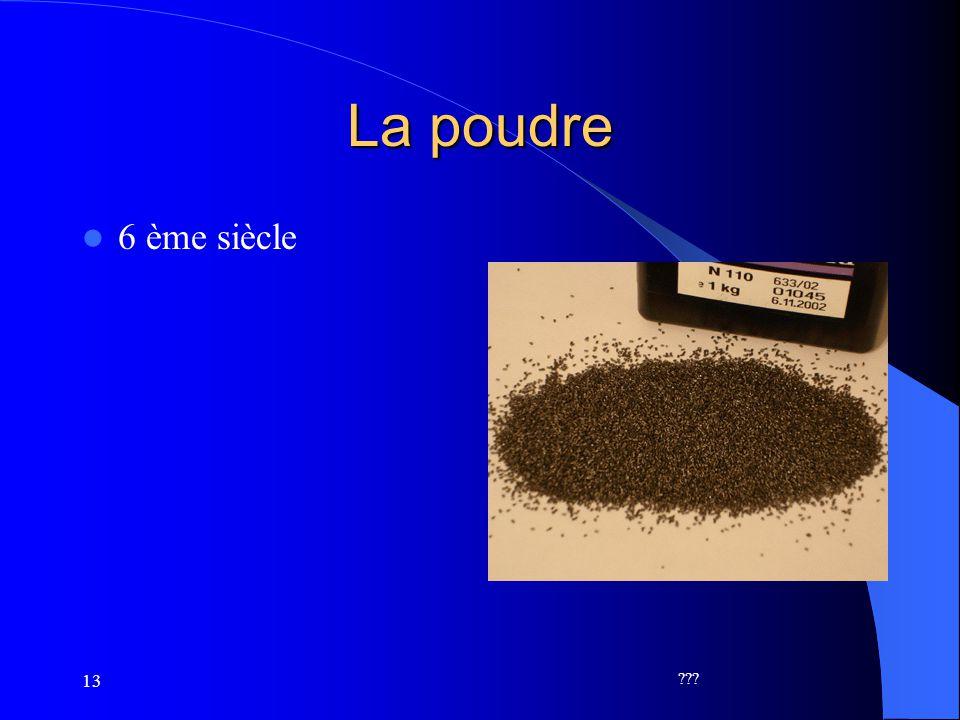 La poudre 6 ème siècle 13