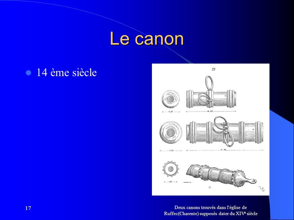 Le canon 14 ème siècle. 17.