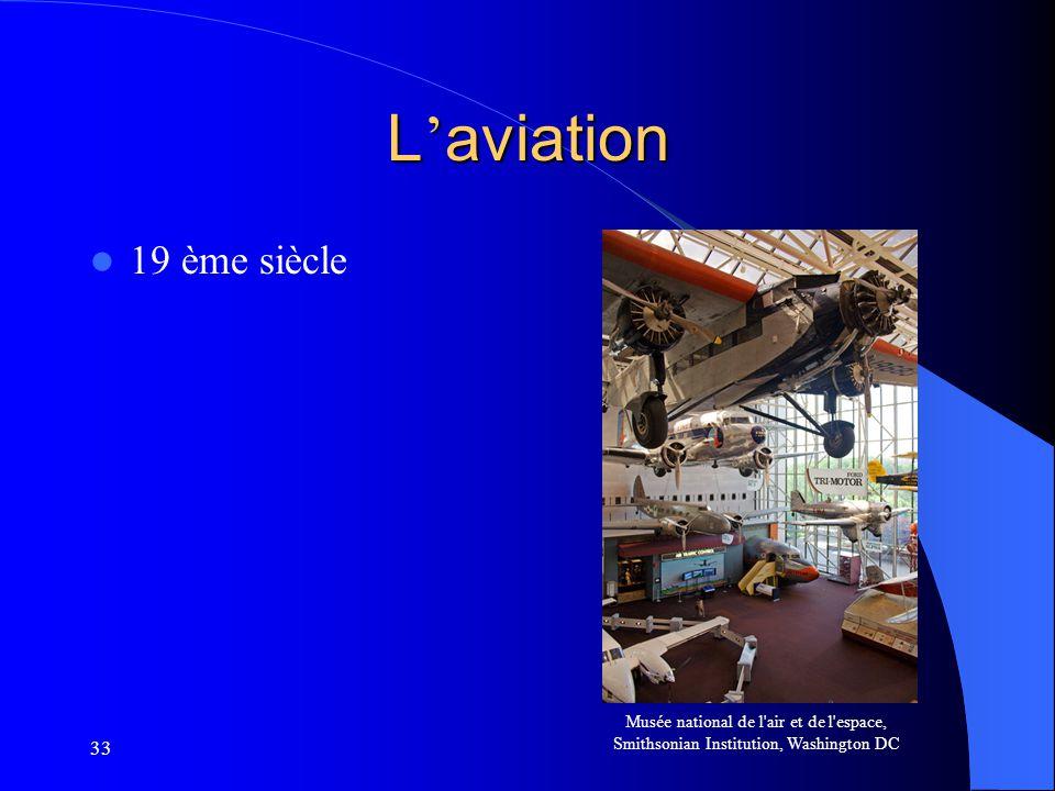 L'aviation 19 ème siècle. Musée national de l air et de l espace, Smithsonian Institution, Washington DC.