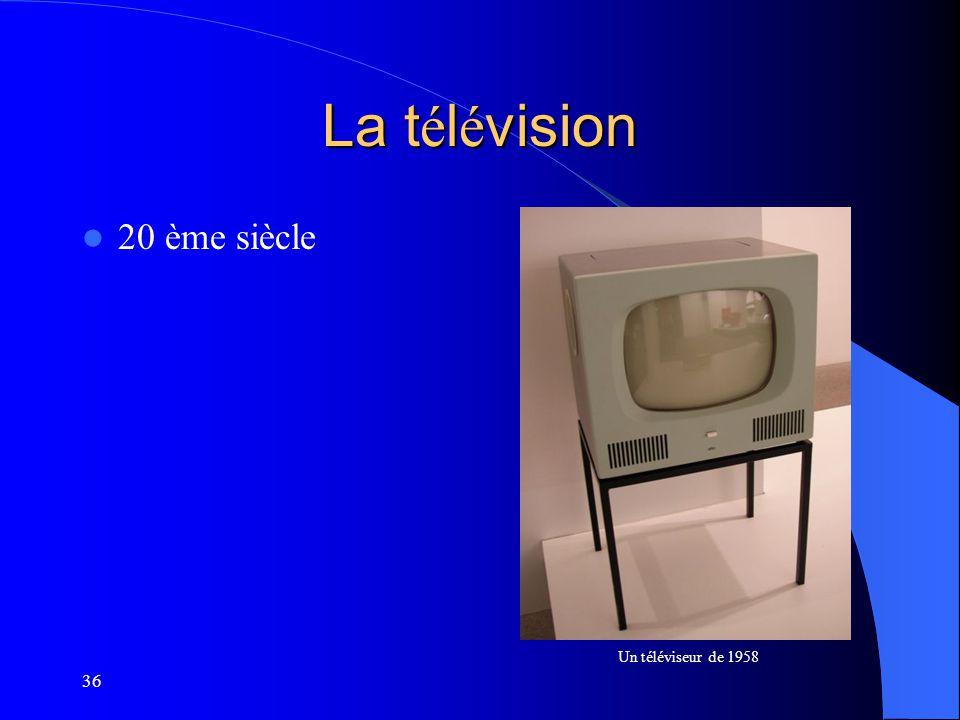 La télévision 20 ème siècle Un téléviseur de 1958 36
