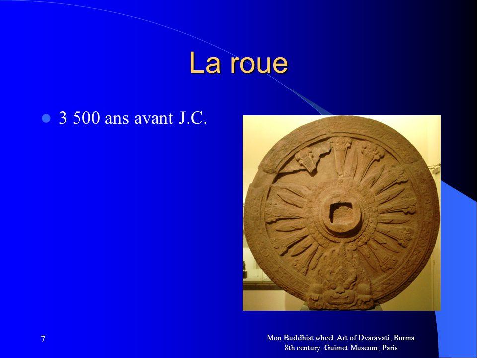 La roue 3 500 ans avant J.C. 7. Mon Buddhist wheel.