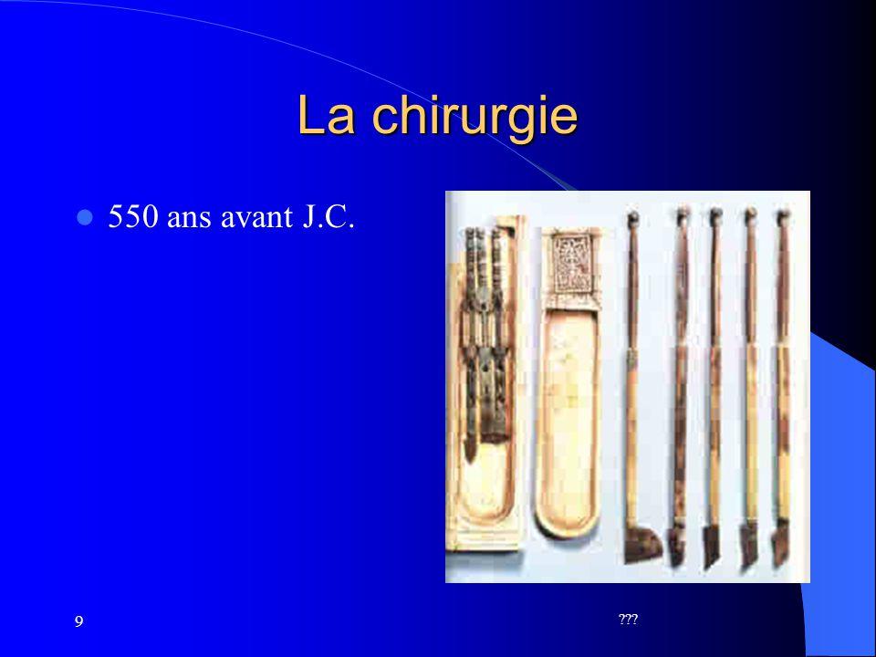 La chirurgie 550 ans avant J.C. 9