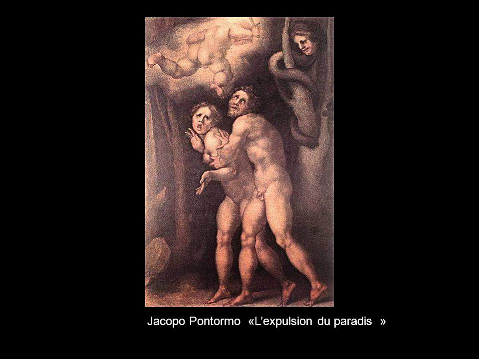 Jacopo Pontormo «L'expulsion du paradis »
